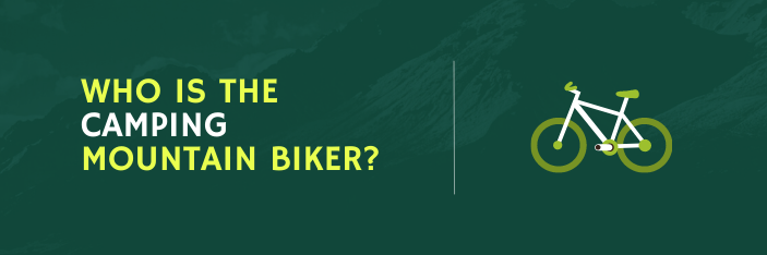Who is the camping mountain biker?